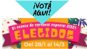 ¡Votá aquí a los Elegidos del Carnaval!